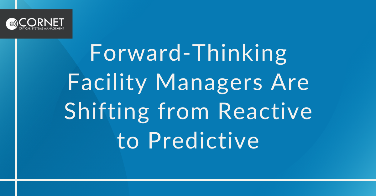 Forward-Thinking Facility Managers Are Shifting from Reactive to Predictive
